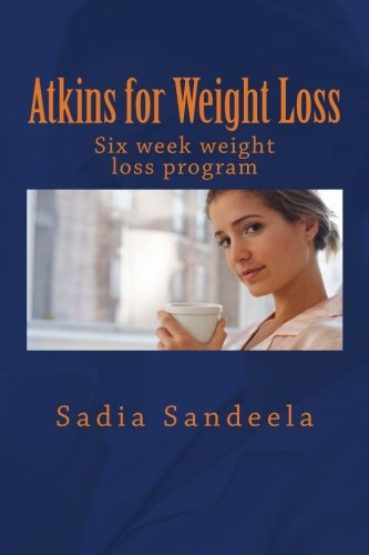 atkins-for-weight-loss-six-week-diet-plan-and-one-day-recipe-for-weight-loss