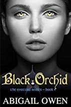 Black Orchid (Svatura) (Volume 4) by Abigail…