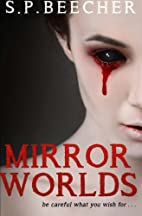 Mirror Worlds: The Long and Lonely Path…