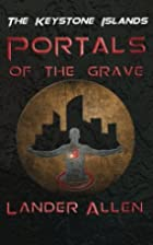 The Keystone Islands: Portals of the Grave…