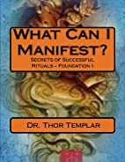What Can I Manifest?: Secrets of Successful…