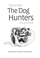 The Dog Hunters Illustrated: The Adventures…
