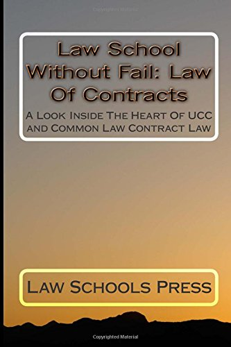 law-school-without-fail-law-of-contracts-a-look-inside-the-heart-of-ucc-and-common-law-contract-law