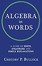 Algebra in Words: A Guide of Hints,…