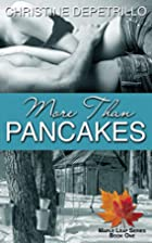 More Than Pancakes (The Maple Leaf Series,…