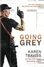 Going Grey by Karen Traviss