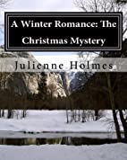 A Winter Romance: The Christmas Mystery by…