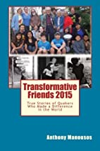 Transformative Friends 2015 by Anthony…