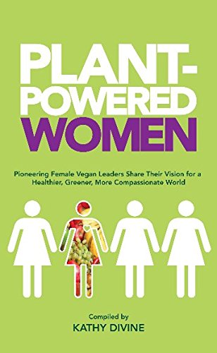 plant-powered-women-pioneering-female-vegan-leaders-share-their-vision-for-a-healthier-greener-more-compassionate-world