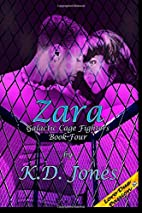 Zara: 4 (Galatic Cage Fighters) by K.D.…