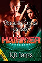 Hammer: 5 (Galatic Cage Fighters) by K.D.…