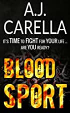 Blood Sport by AJ Carella