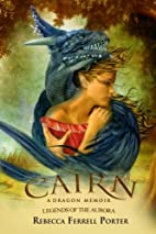 Cairn: A Dragon Memoir (Legends of the…