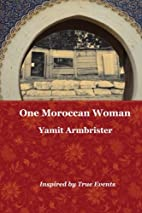 One Moroccan Woman by Yamit Armbrister