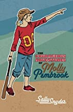 The Courageous Adventures of Molly Pembrook…