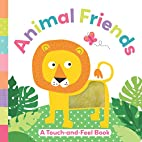 Animal Friends: A Touch-and-Feel Book by…