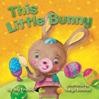 This Little Bunny by Aly Fronis