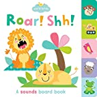 Roar! Shh! (Early Birds) by Martina Hogan