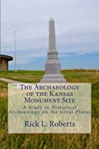 The Archaeology of the Kansas Monument Site:…