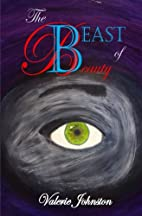 The Beast of Beauty by Valerie Johnston