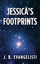 Jessica's Footprints by J. Evangelisti