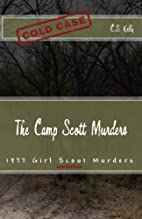 The Camp Scott Murders: The 1977 Girl Scout…