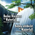Bosley Discovers the Waterfall - A Dual…