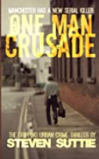 One Man Crusade: Manchester has a new serial…