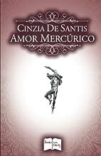 Amor Mercúrico (Spanish Edition) by Cinzia…