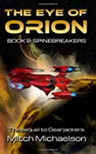 The Eye of Orion, Book 2: Spinebreakers by…