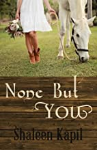 None But You by Shaleen Kapil