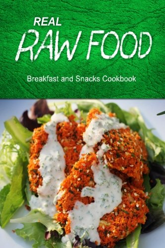 real-raw-food-breakfast-and-snacks-cookbook-raw-diet-cookbook-for-the-raw-lifestyle