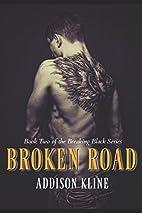 Broken Road (Breaking Black, #2) by Addison…