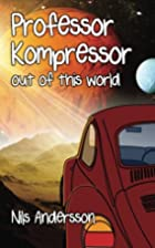 Professor Kompressor Out of this world by…