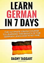 Learn German In 7 DAYS!: The Ultimate Crash…