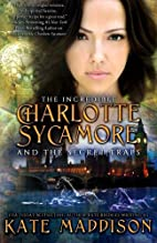 The Incredible Charlotte Sycamore and the…
