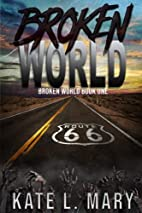 Broken World (Volume 1) by Kate L. Mary