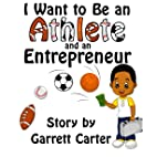 I Want to Be an Athlete and an Entrepreneur…