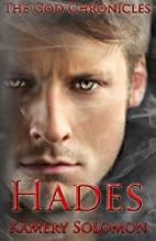 Hades (The God Chronicles) by Kamery Solomon