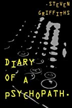 Diary Of A Psychopath by Steven Griffiths