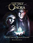 The Tale of Onora: The Boy and the Peddler…