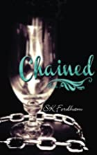 Chained (Chained, #1) by SK Fordham