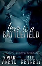 Love is a Battlefield by Vivian Arend