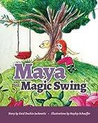 Maya and the Magic Swing by Enid Duchin…
