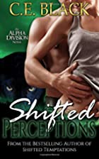 Shifted Perceptions (Alpha Division, #2) by…