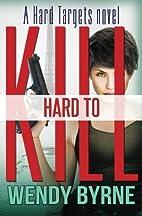 Hard To Kill: A Hard Targets Novel (Volume…