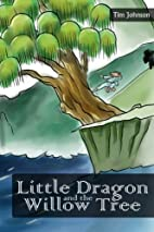 Little Dragon and the Willow Tree (The…