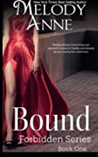 Bound (Forbidden, #1) by Melody Anne
