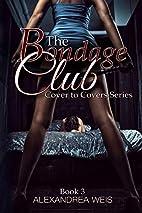 The Bondage Club by Alexandrea Weis