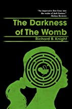 The Darkness of the Womb by Richard B.…